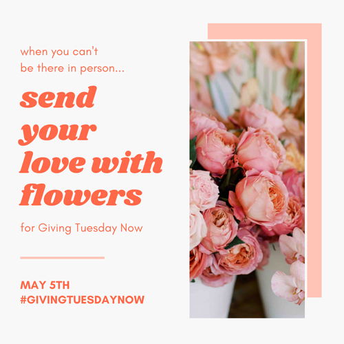 give flowers for #givingtuesdaynow