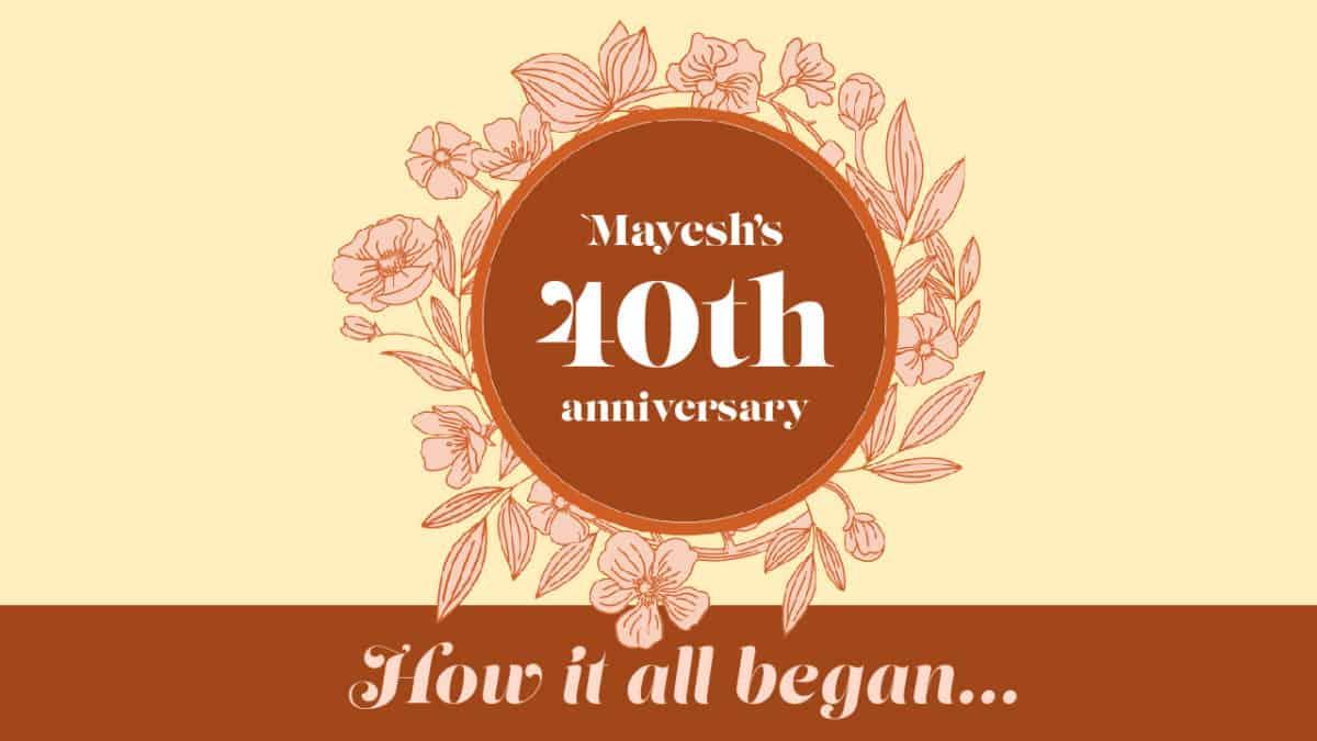 Mayesh's 40th Anniversary interview