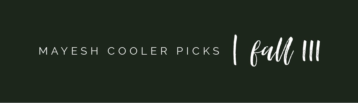 Mayesh Cooler Picks fall