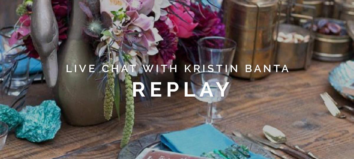 LIVE CHAT W/ KRISTIN BANTA REPLAY