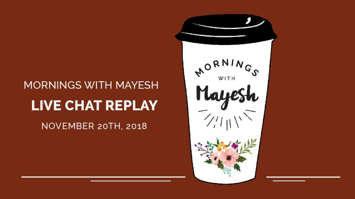 Mornings with Mayesh: November 2018