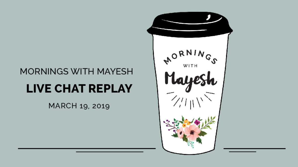 Mornings with Mayesh: March 2019