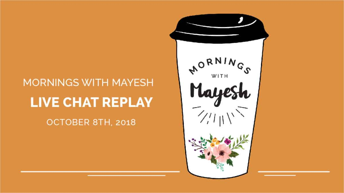 Mornings with Mayesh: October 2018