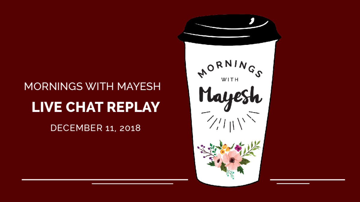 Mornings with Mayesh: December 2018