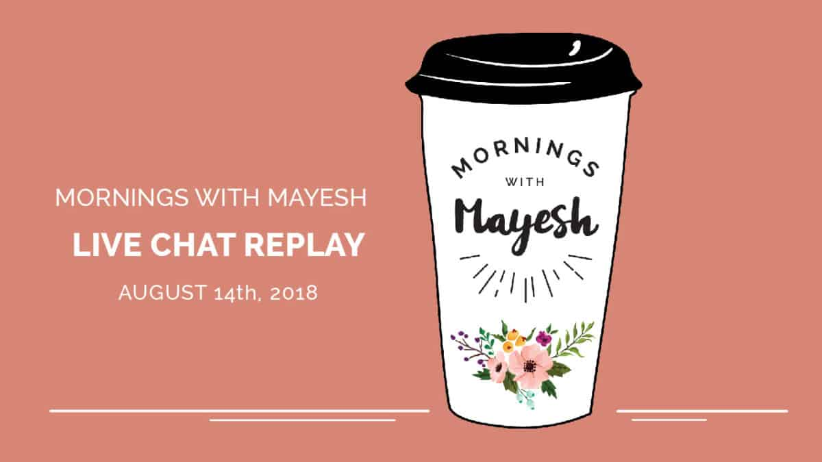 Mornings with Mayesh: August 2018