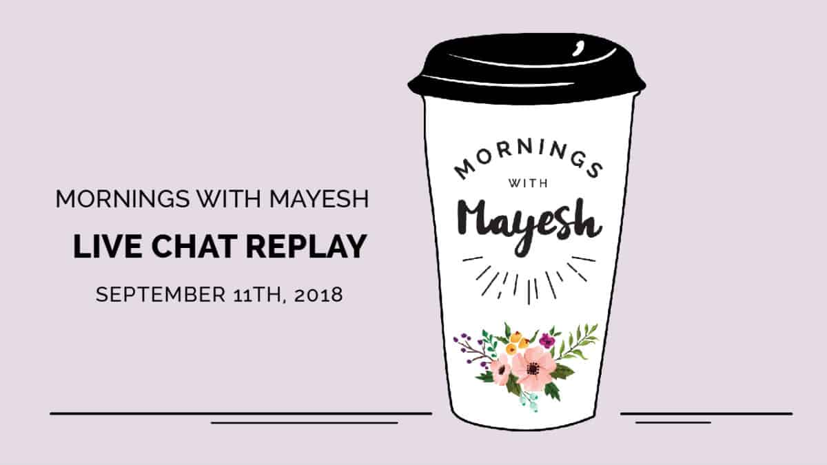 Mornings with Mayesh: September 2018