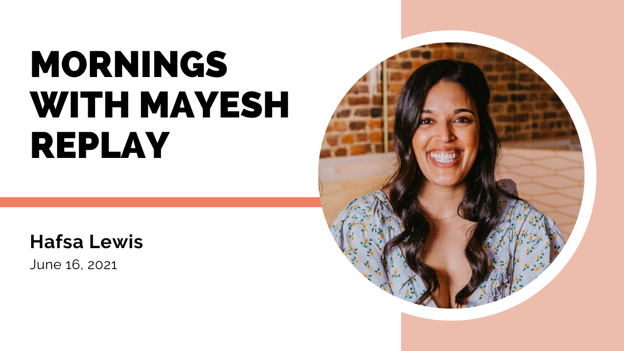 Mornings with Mayesh: Hafsa Lewis on Floral Marketing