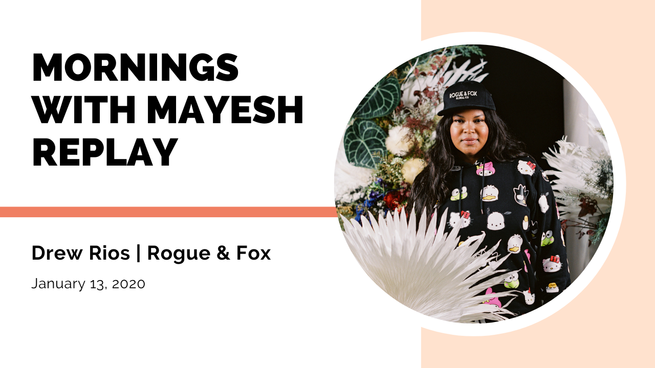 Morning with Mayesh: Drew Rios on Creative Ideas for Floral Businesses