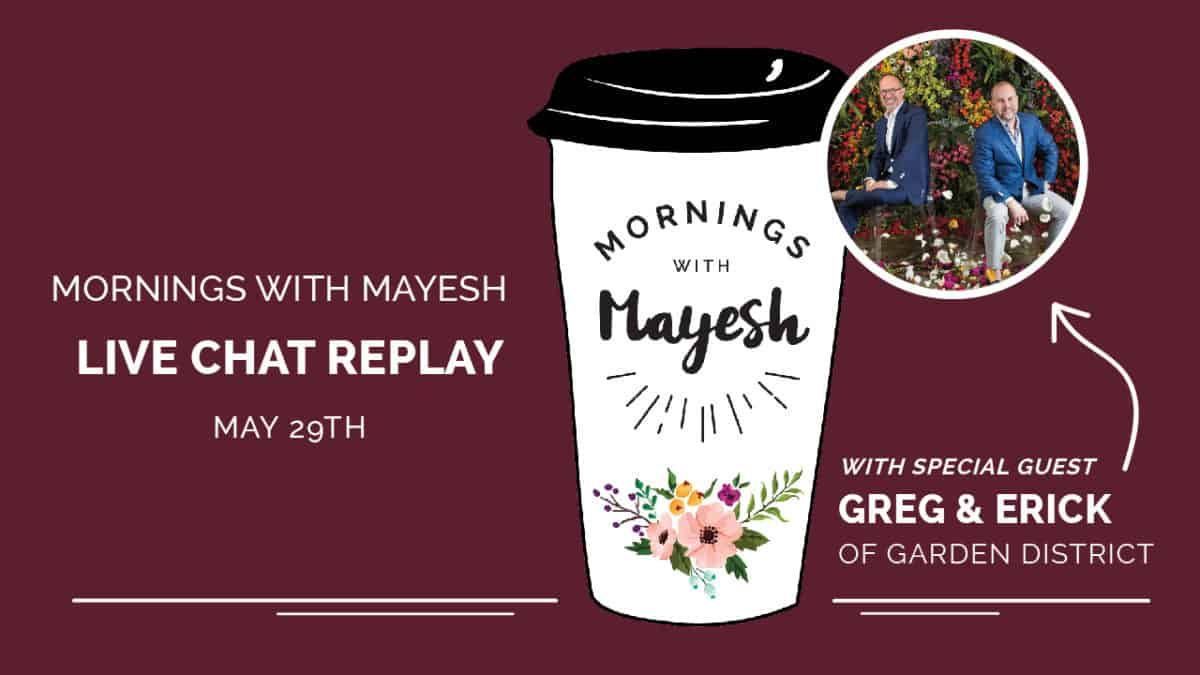 Mornings with Mayesh: Florists to the Field
